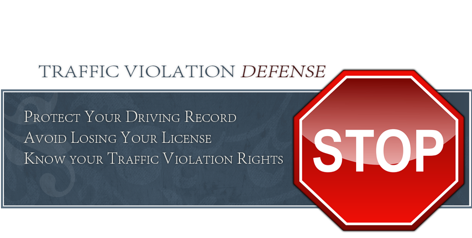 Traffic Violation Defense